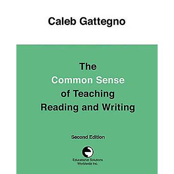 The Common Sense of Teaching Reading and Writing by Gattegno & Caleb