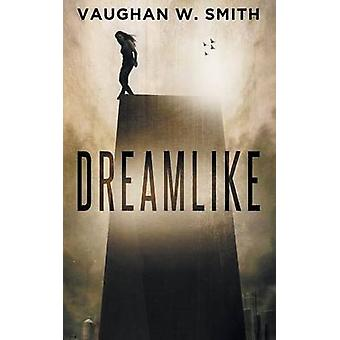 Dreamlike by Smith & Vaughan W.