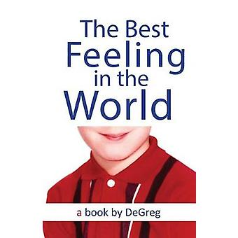 The Best Feeling In The World by DeGreg