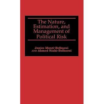 Naturuppskattning och förvaltning av politisk risk av MontiBelkaoui & Janice