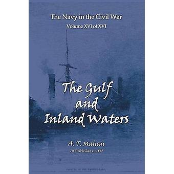 The Gulf and Inland Waters by Mahan & Alfred Thayer