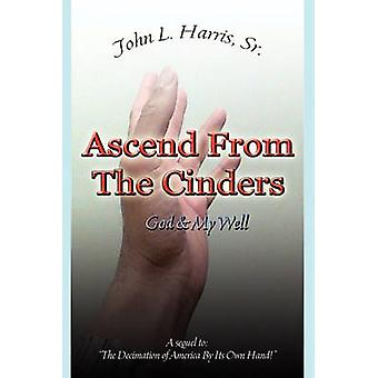 Ascend From The Cinders by Harris Sr. & John L