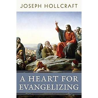 A Heart for Evangelizing by Hollcraft & Joseph