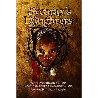 Sycoraxs Daughters by Brooks & Kinitra D.