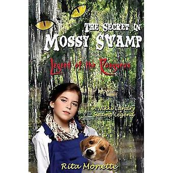 The Secret in Mossy Swamp by Monette & Rita