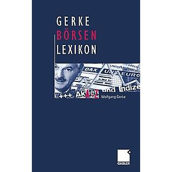 Gerke Brsen Lexikon by Gerke & Wolfgang