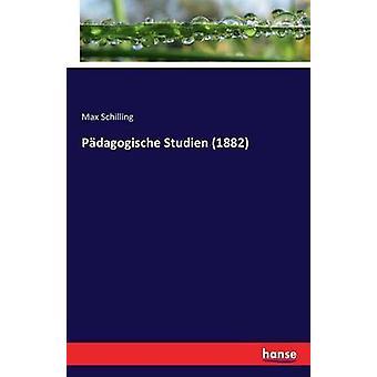 Pdagogische Studien 1882 by Schilling & Max
