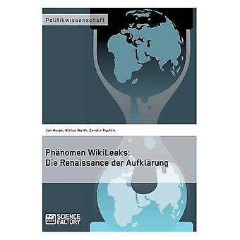 Phnomen WikiLeaks Die Renaissance der Aufklrung by Horak & Jan