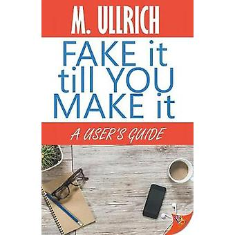 Fake It Till You Make It by Ullrich & M.