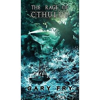 The Rage of Cthulhu by Fry & Gary