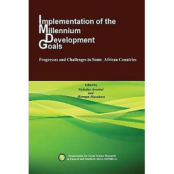 Implementation of the Millennium Development Goals. Progresses and Challenges in Some African Countries by Awortwi & Nicholas