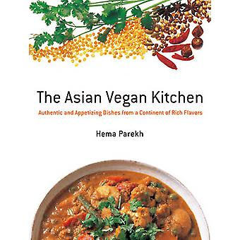 Asian Vegan Kitchen - Authentic and Appetizing Dishes from a Continent