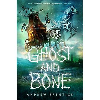 Ghost and Bone by Andrew Prentice - 9780525643937 Book