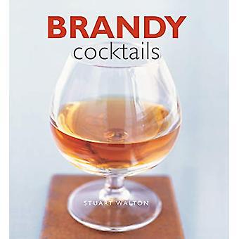 Brandy Cocktails by Stuart Walton - 9780754834625 Book