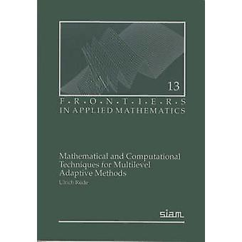 Mathematical and Computational Techniques for Multilevel Adaptive Met