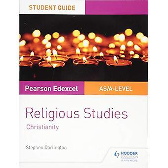 Pearson Edexcel Religiøse Studier Et nivå / AS Student Guide - Christian