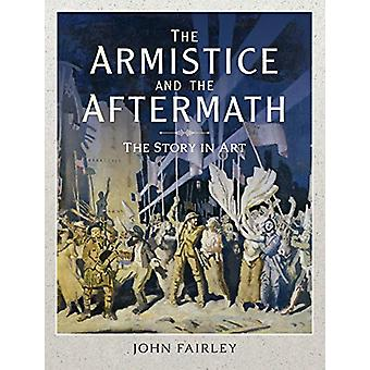 The Armistice and the Aftermath - The Story in Art by John Fairley - 9