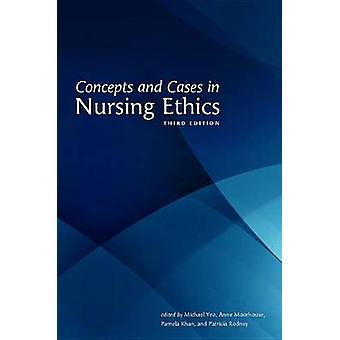 Concepts and Cases in Nursing Ethics (3rd Revised edition) by Michael