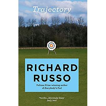 Trajectory - A short story collection by Richard Russo - 9781760297220
