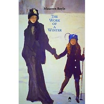 The Work of a Winter by Maureen Boyle - 9781851322022 Book