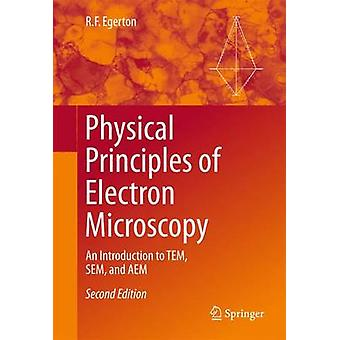 Physical Principles of Electron Microscopy - An Introduction to TEM -