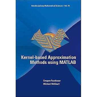 Kernel-Based Approximation Methods Using Matlab - Interdisciplinary Ma