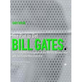The Plot to Get Bill Gates by Gary Rivlin - 9780704381292 Book