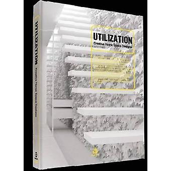Utilization - Creative Home Space Design by Lin Shijian - 978988196100