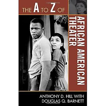 The A to Z of African American Theater (A to Z Guides (Scarecrow Press)) (The A to Z Guide Series)