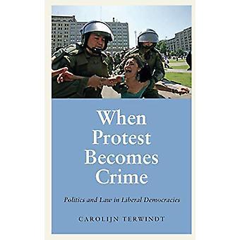 När protest blir brottslighet - politik och lag i liberala demokratier b