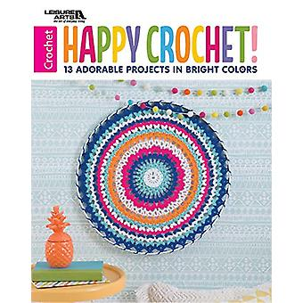 Happy Crochet - 10 Adorable Projects in Bright Colors by Leisure Arts