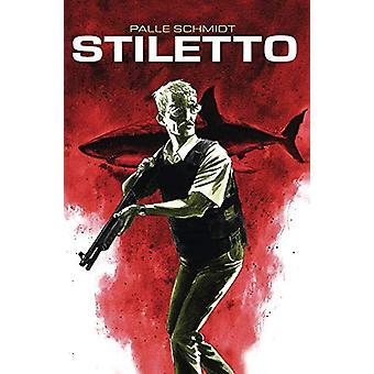 Stiletto Vol. 1 by Palle Schmidt - 9781549304828 Book