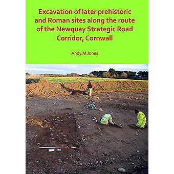 Excavation of Later Prehistoric and Roman Sites along the Route of th