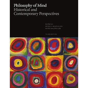 Philosophy of Mind - Historical and Contemporary Perspectives by Peter
