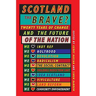 Scotland the Brave? - Twenty Years of Change and the Future of the Nat
