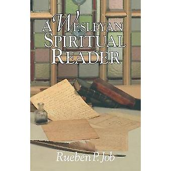 A Wesleyan Spiritual Reader by Rueben Job - 9780687057016 Book
