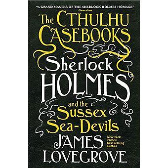 Cthulhu Casebooks - Sherlock Holmes og Sussex Sea-Devils av