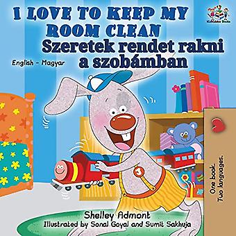 I Love to Keep My Room Clean (English Hungarian Bilingual Book) by Sh