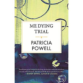 Me Dying Trial by Patricia Powell - 9780807019726 Book
