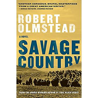Savage Country by Robert Olmstead - 9781616208622 Book