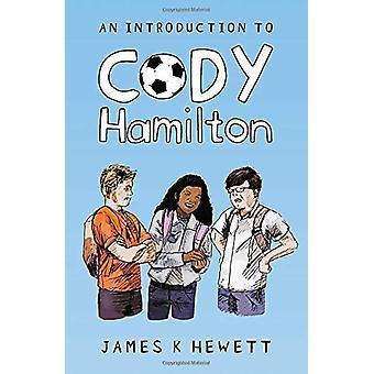 An Introduction To Cody Hamilton by James K Hewett - 9781838592073 Bo