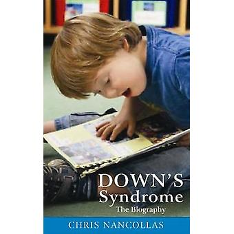 Downs Syndrome  The Biography by Chris Nancollas