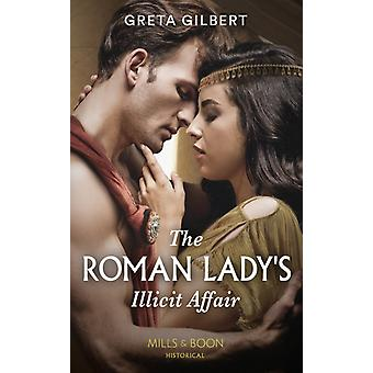 The Roman Ladys Illicit Affair by Gilbert & Greta