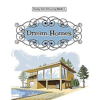 Really Cool Colouring Book 1: Dream Homes & Interiors