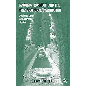 Nabokov - Rushdie - and the Transnational Imagination - Novels of Exil