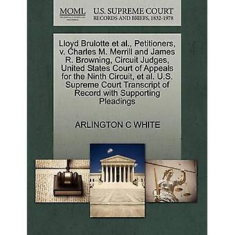 Lloyd Brulotte Et Al. - Petitioners - V. Charles M. Merrill and James