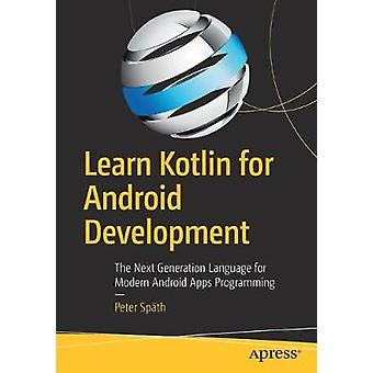 Learn Kotlin for Android Development - The Next Generation Language fo