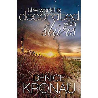 The World Is Decorated with Stars by Denice Kronau - 9781627871655 Bo