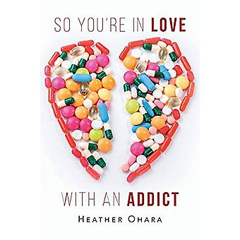 So You're in Love with an Addict by Heather O'Hara - 9781684098552 Bo