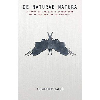De Naturae Natura by Alexander Jacob - 9781907166334 Book